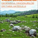 VALEA DINOZAURILOR – GEOPARCUL DINOZAURILOR DIN TARA HATEGULUI