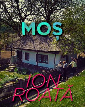 Casa Memoriala Mos Ion Roata - Judetul Vrancea